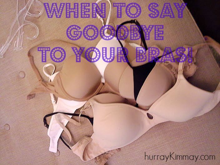When to say goodbye to your bras via Hurray Kimmay (Kim of Linda's!)