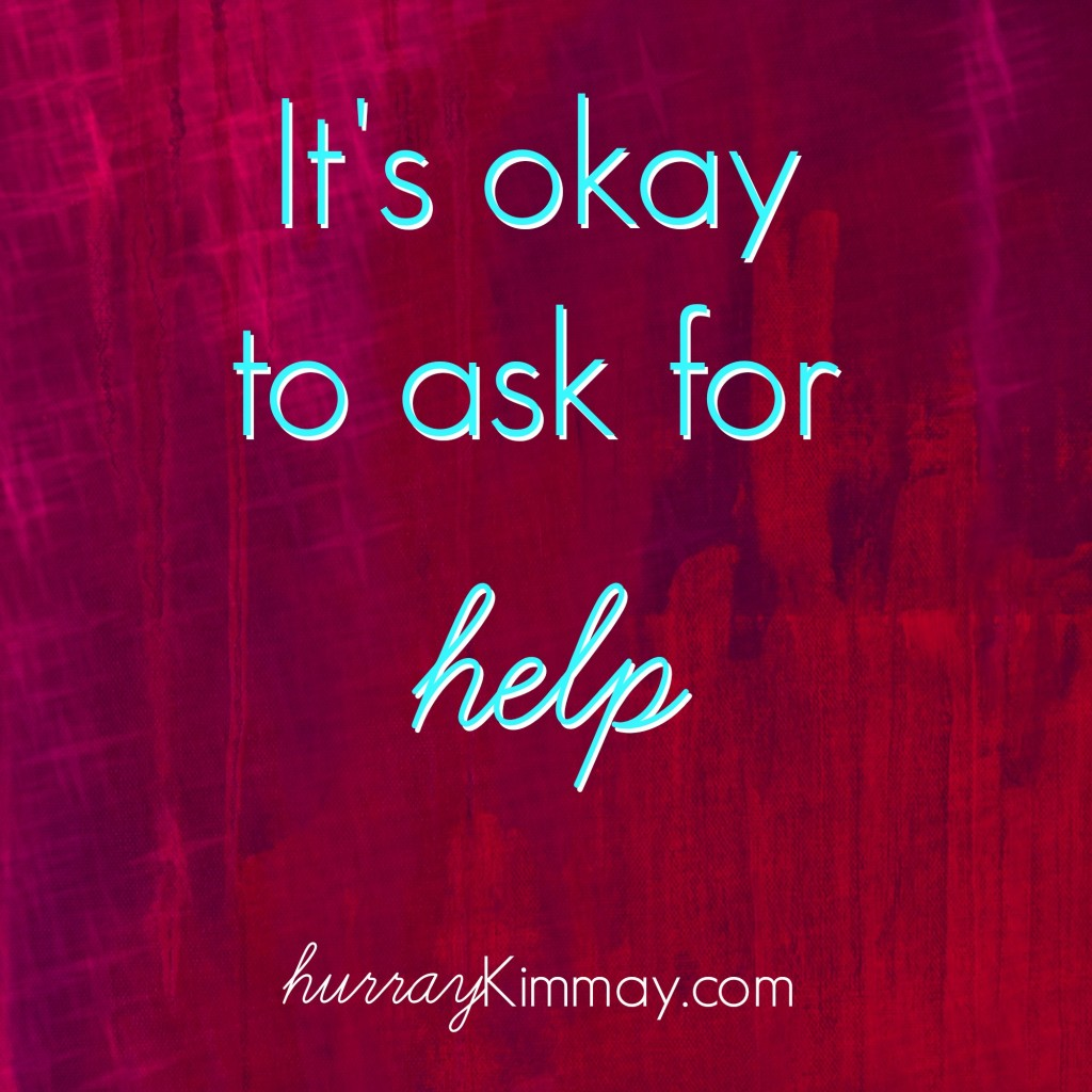 It's OK to ask for help via hurray kimmay