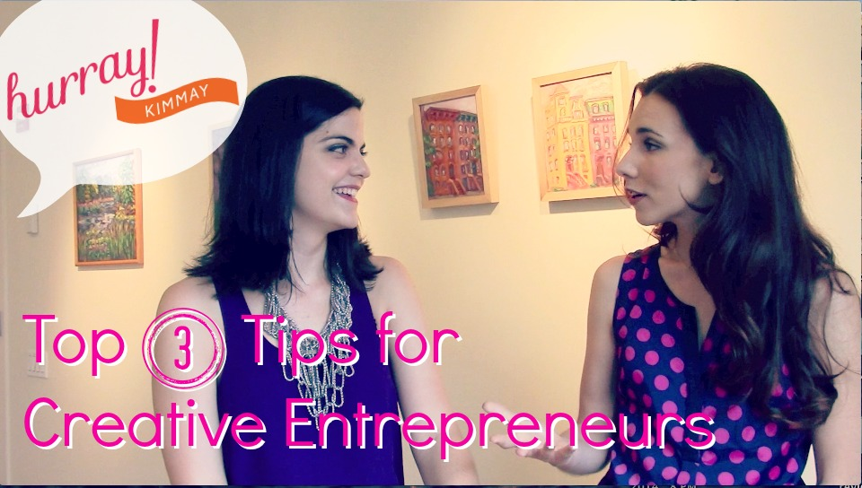 Top three tips for creative entrepreneurs Hurray Kimmay TV .jpg