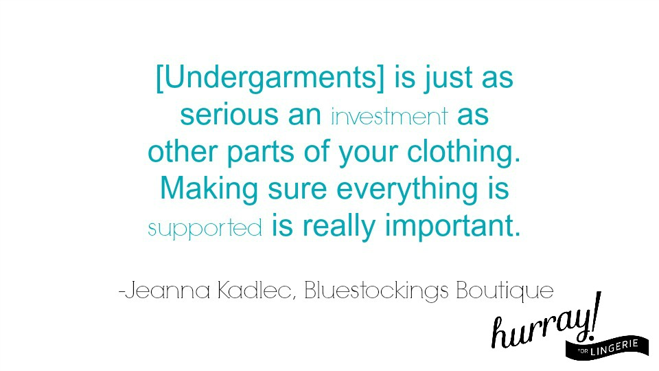 Hurray for Lingerie interviews Jeanna Kedlac of Bluestockings Boutique