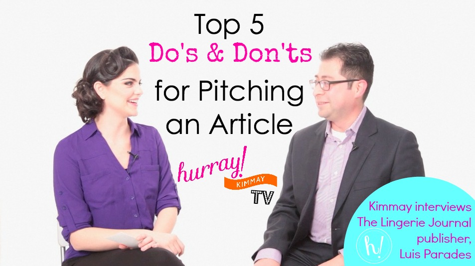 Top 5 Dos and Don'ts for pitching an article via Hurray Kimmay