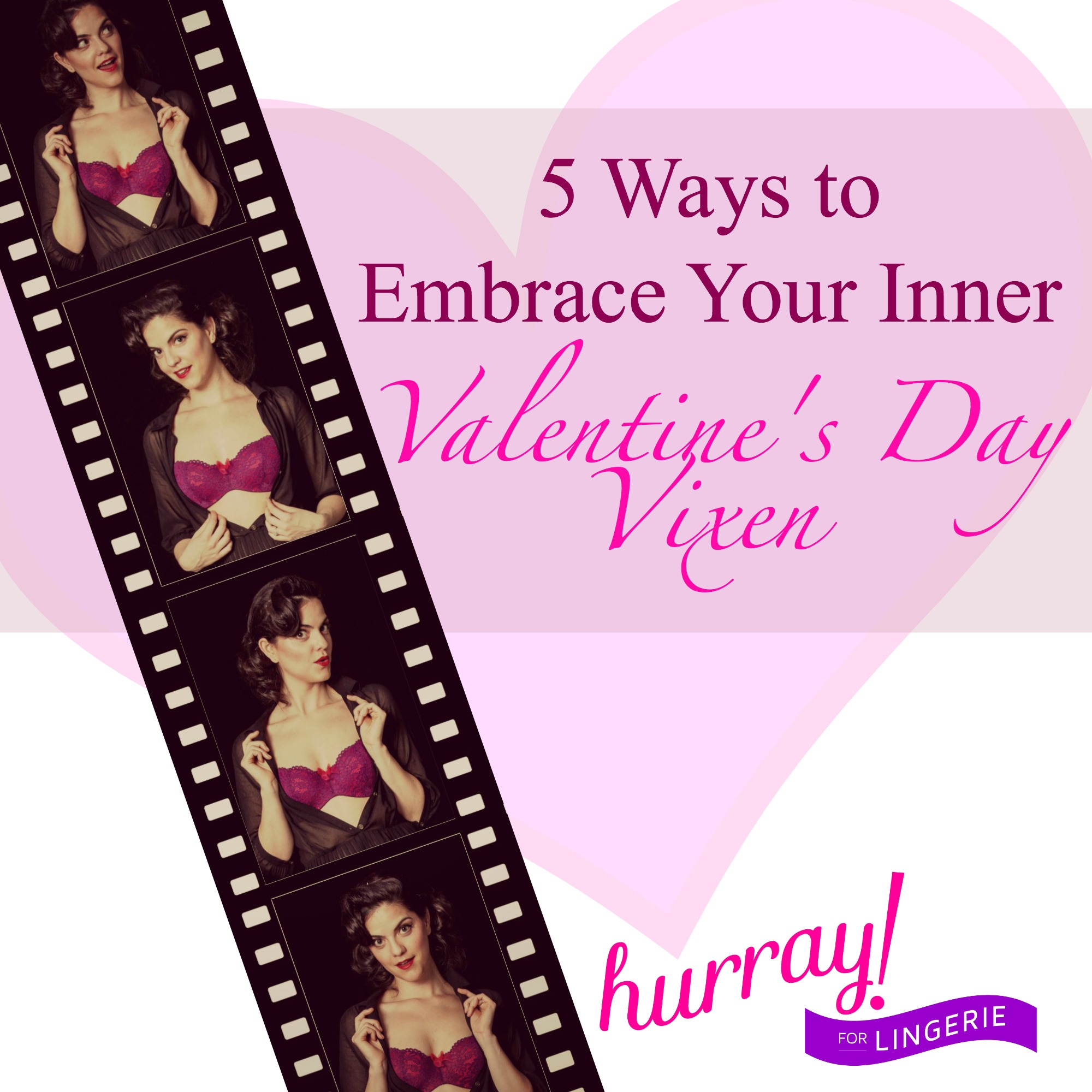 5 Ways to Embrace Your Inner Valentine's Day Vixen