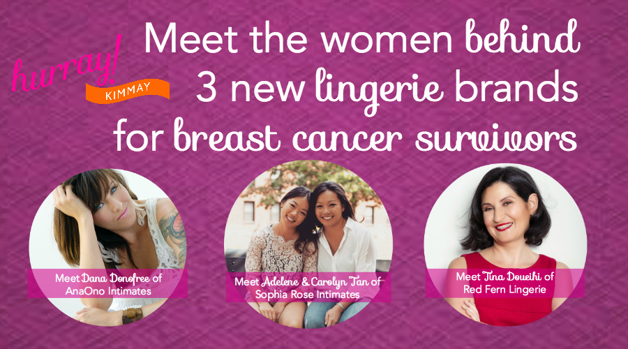 mee the women behind 3 new lingerie brands for breast cancer survivors