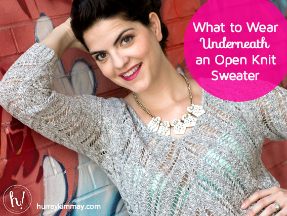 What to Wear Underneath an Open Knit Sweater