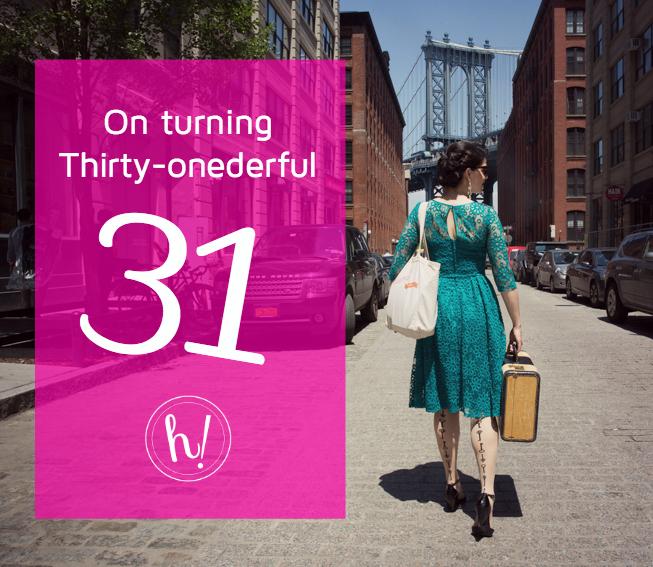 On Turning Thirty-Onederful