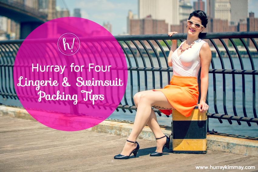 Hurray for Four Lingerie and Swimsuit Packing Tips