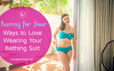 Hurray for Four: Ways to Love Wearing Your Bathing Suit