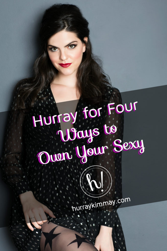 Hurray for Four Ways to Own your Sexy Blog by Kimmay