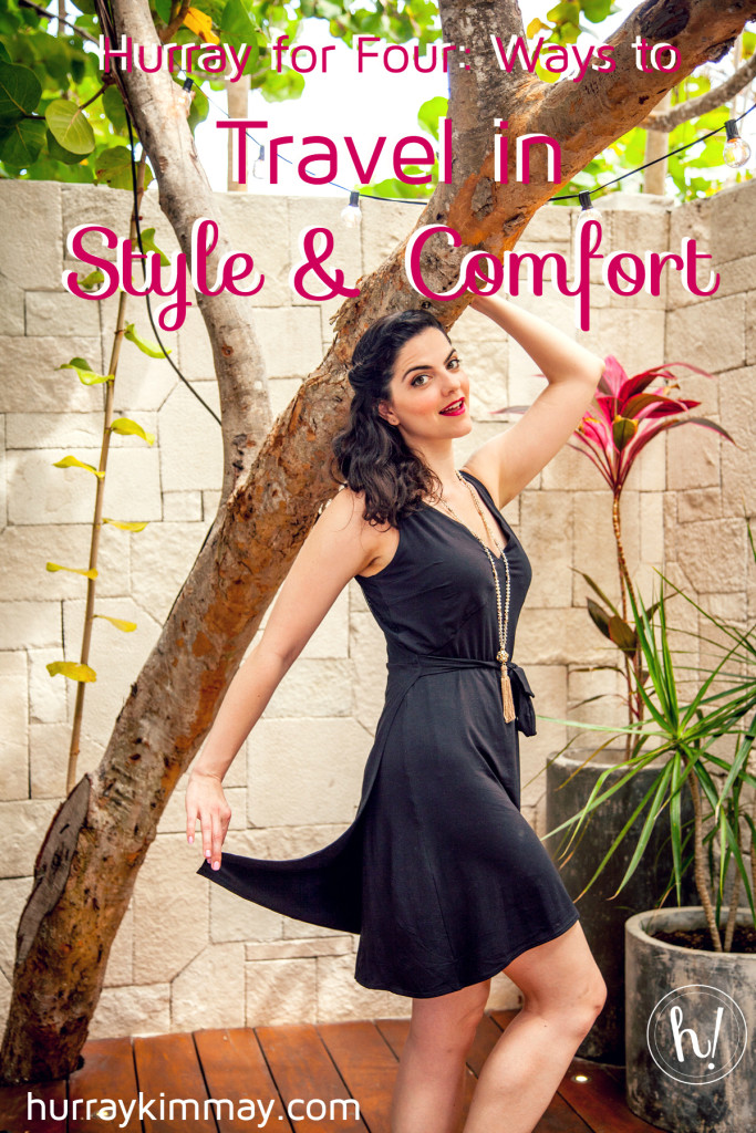 Hurray for Four Ways to Travel in Style and Comfort blog by Kimmay