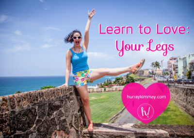 Learn to love your legs title hurray kimmay