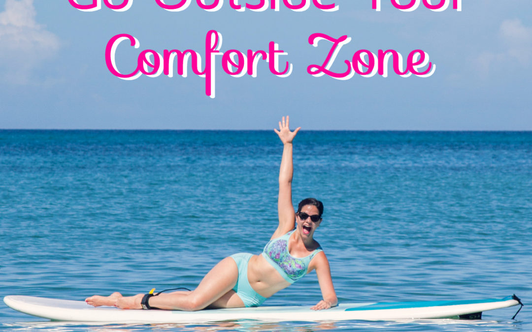 How (and Why) to Go Outside Your Comfort Zone
