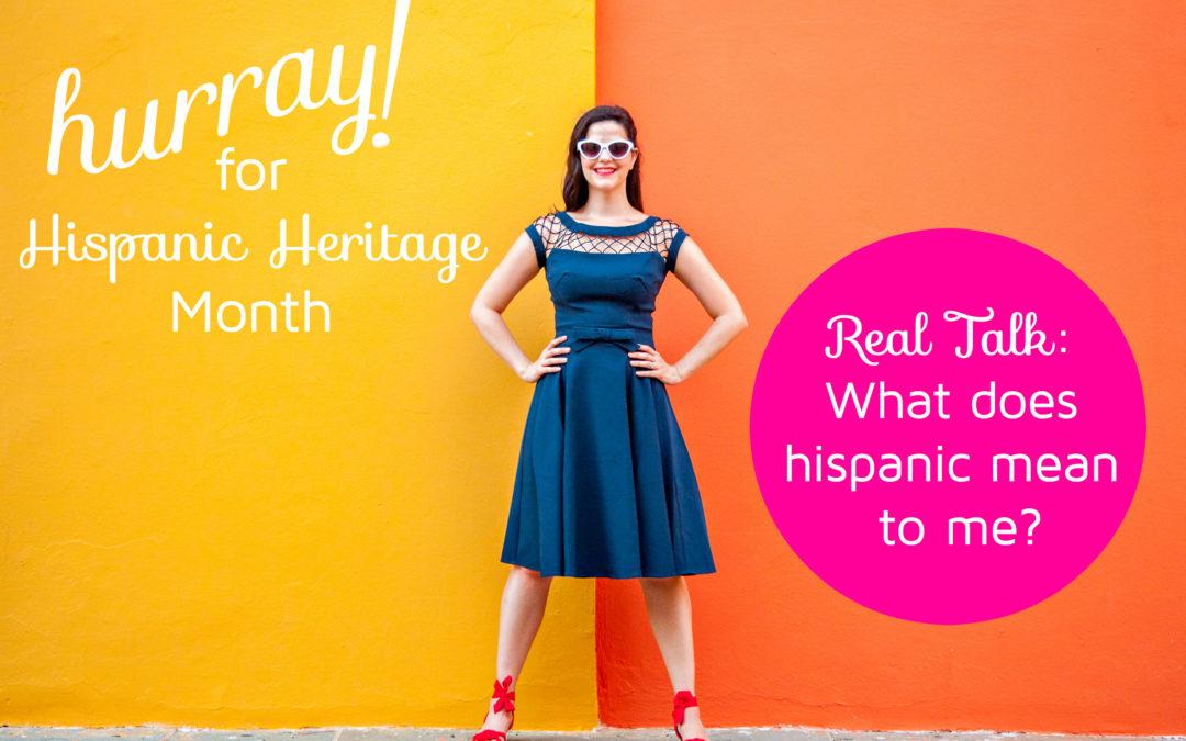 Exploring Hispanic Heritage Month Am I Hispanic Enough