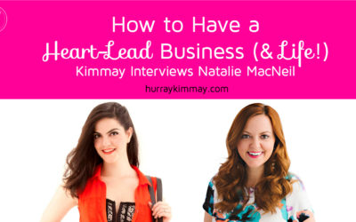 How to Have a Heart-Lead Business (and Life!)