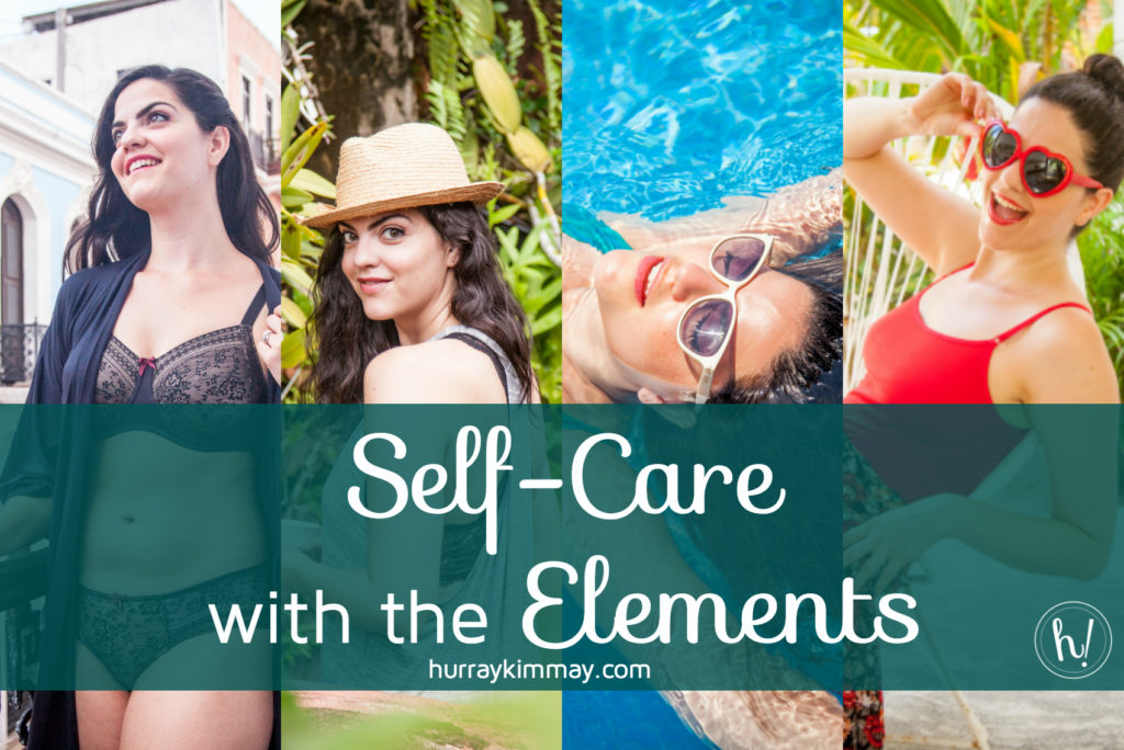 Self-care with the Elements, Hurray Kimmay blog post