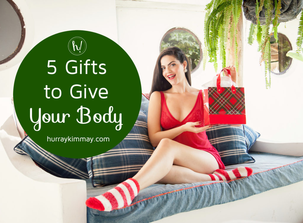 5-gifts-to-give-your-body-hurray-kimmay-blog
