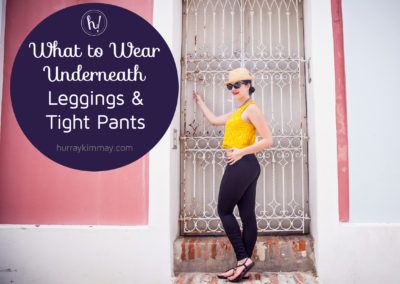 what-to-wear-underneath-leggings-and-tight-pants-hurray-kimmay-title