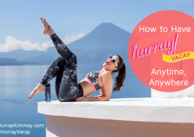 how-to-have-a-hurray-vacay-anytime-anywhere-title-image