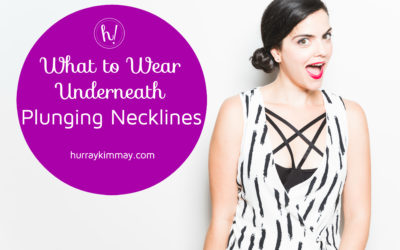 What to Wear Underneath Plunging Necklines