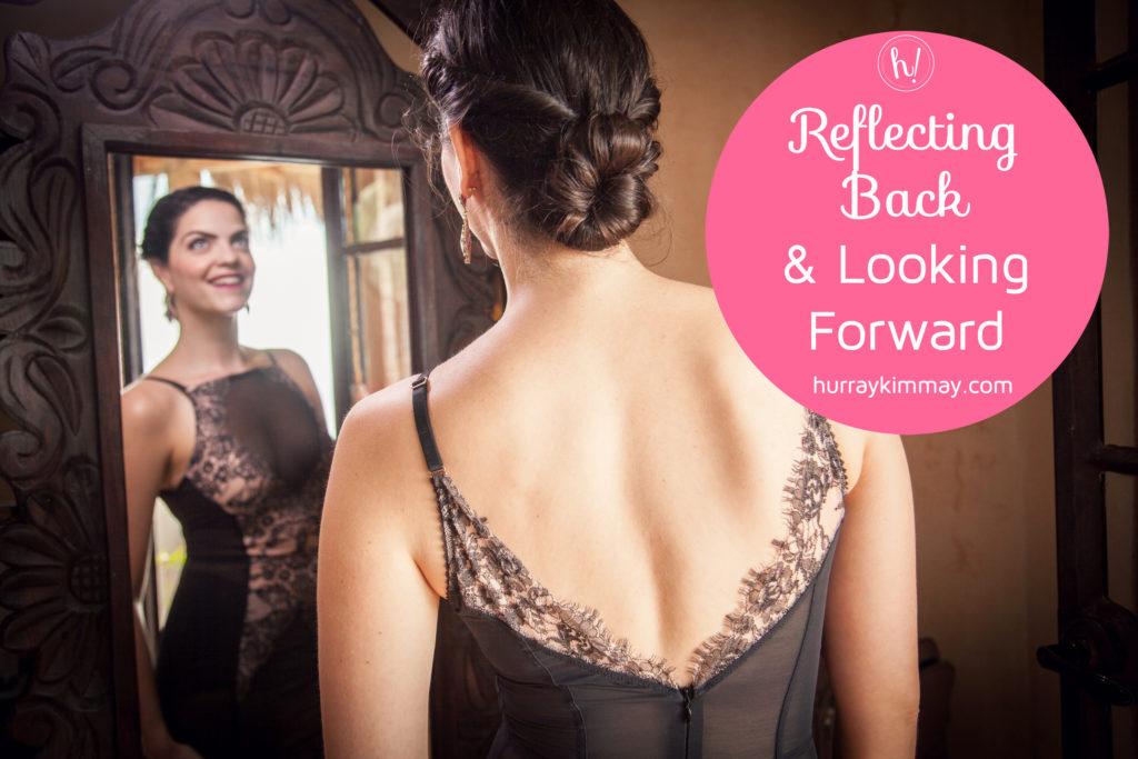 reflecting-back-and-looking-forward-hurray-kimmay-blog