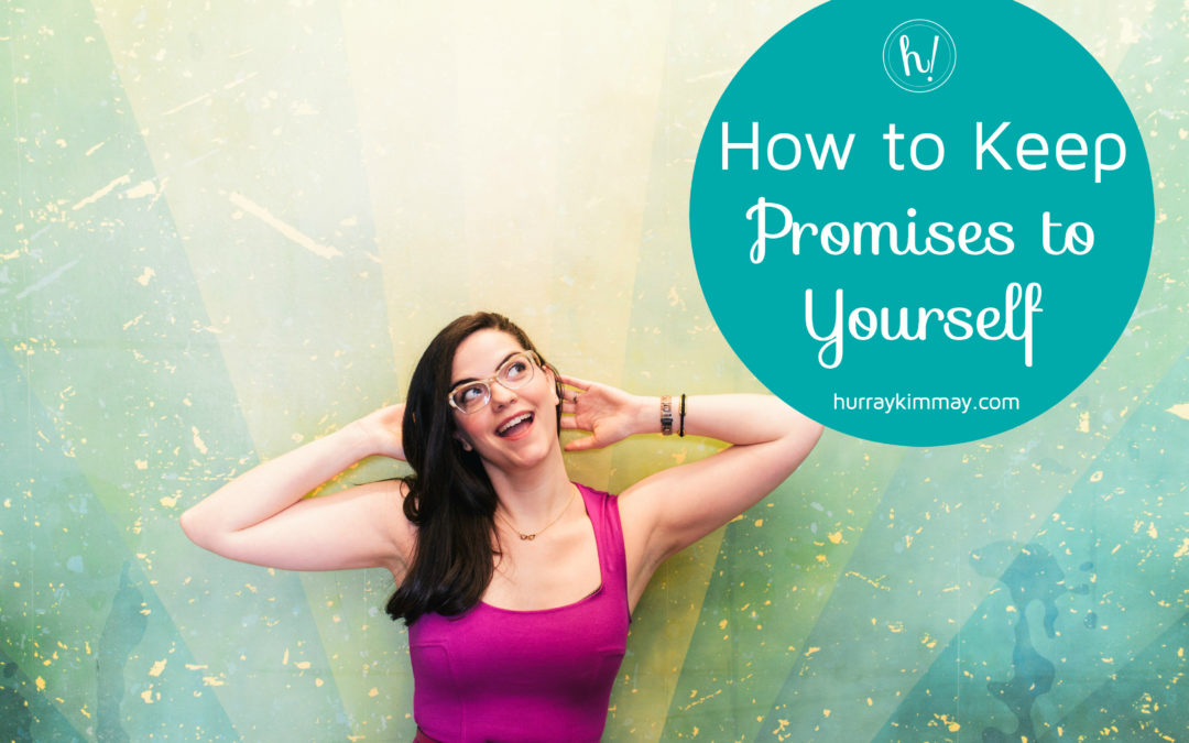 Hurray for Four: Ways to Keep Promises To Yourself