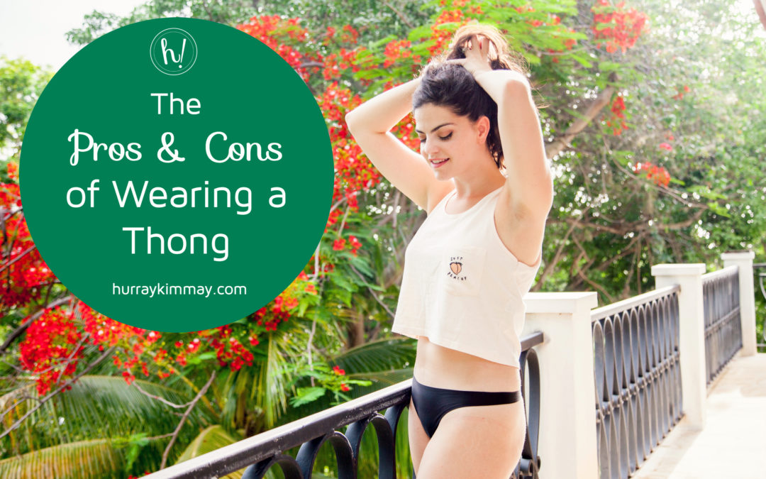 The Pros & Cons of Wearing Thongs