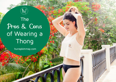 The pros and cons of wearing a thong Hurray Kimmay title