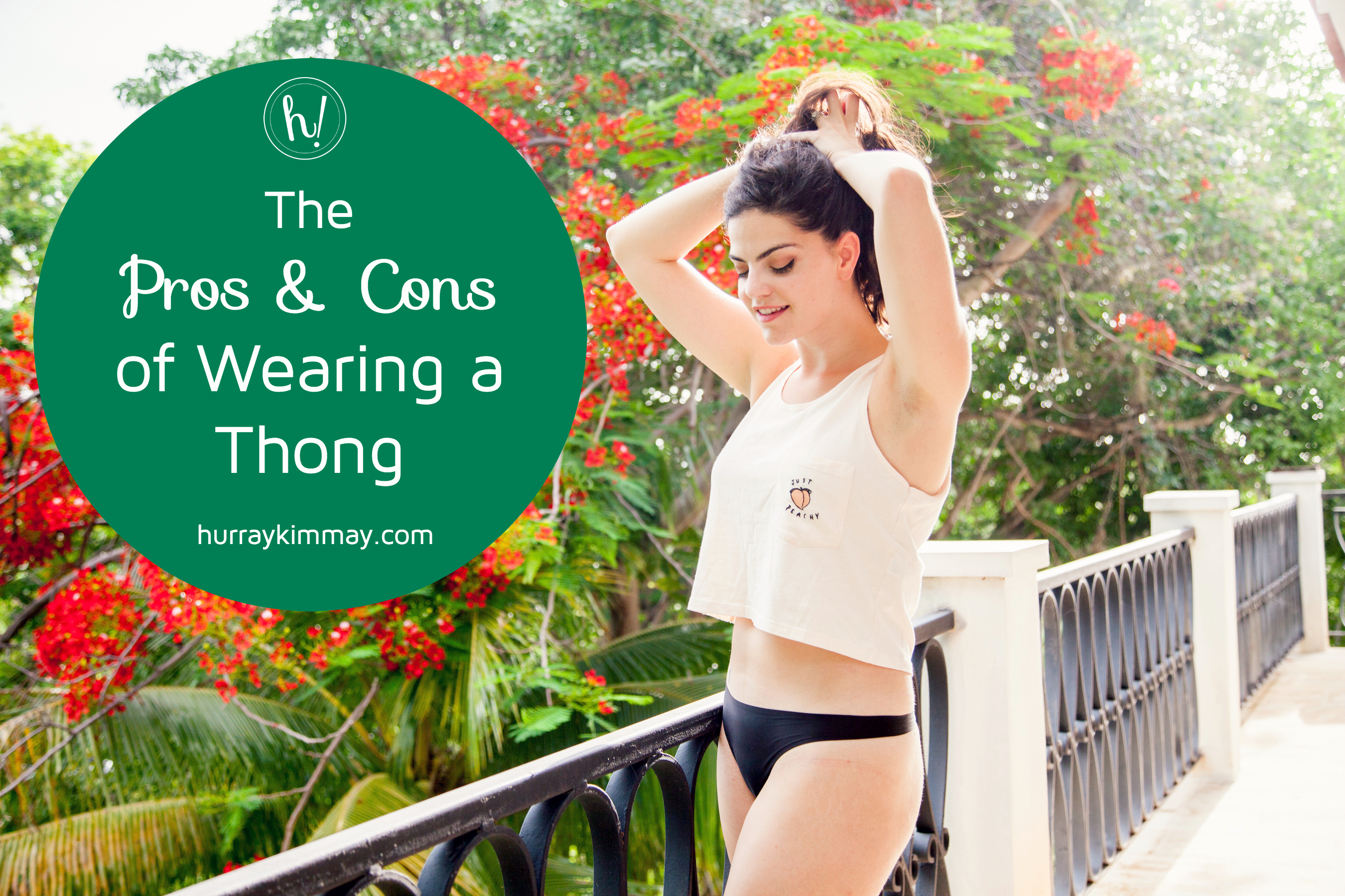 the pros & cons of wearing thongs - hurray kimmay
