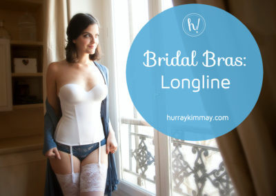 Bridal Bras Longline Hurray Kimmay Blog Title