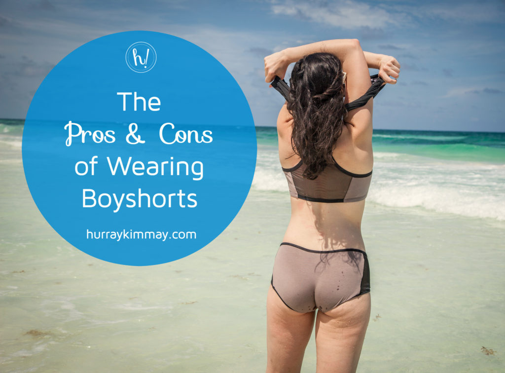 Pros and cons of boyshorts on Hurray Kimmay blog