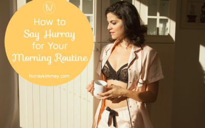 Say Hurray for Your Morning Routine