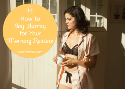 how to say hurray for your morning routine hk blog post