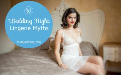 Wedding Night Lingerie Myths