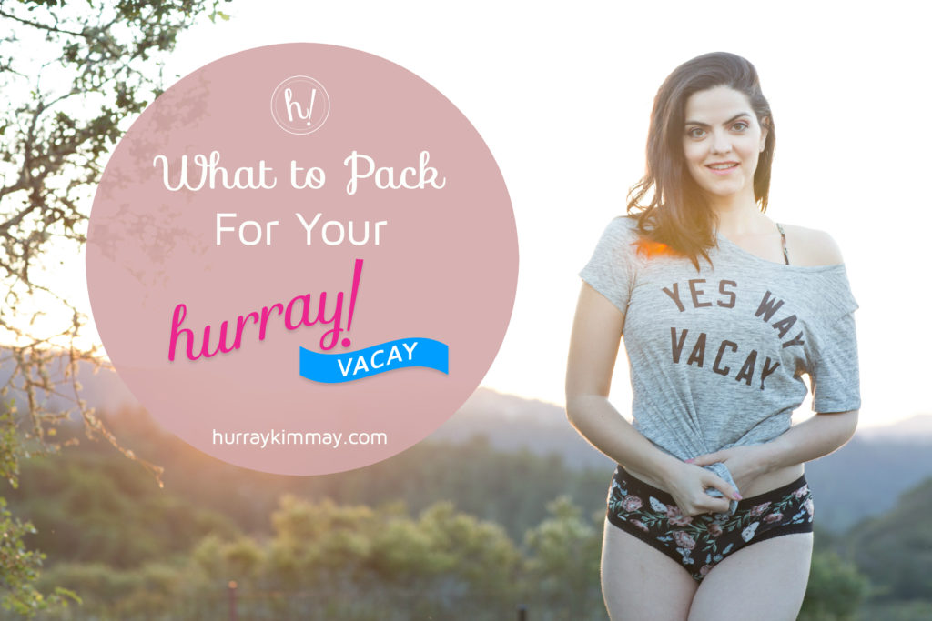 What to pack for your hurray vacay on the Hurray Kimmay blog