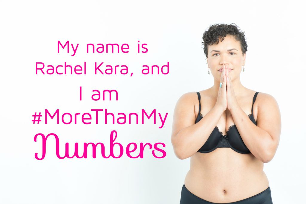 my name is rachel kara and I am more than my numbers-#Morethanmynumbers campaign
