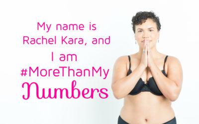 Rachel Kara says I am More Than My Numbers