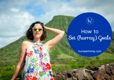 How to Set Hurray Goals Hurray Kimmay Blog TITLE