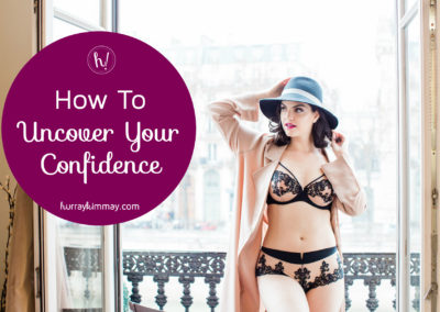 How to Uncover Your Confidence hurray kimmay blog post title