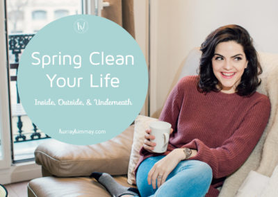 Spring clean your life hurray kimmay blog title