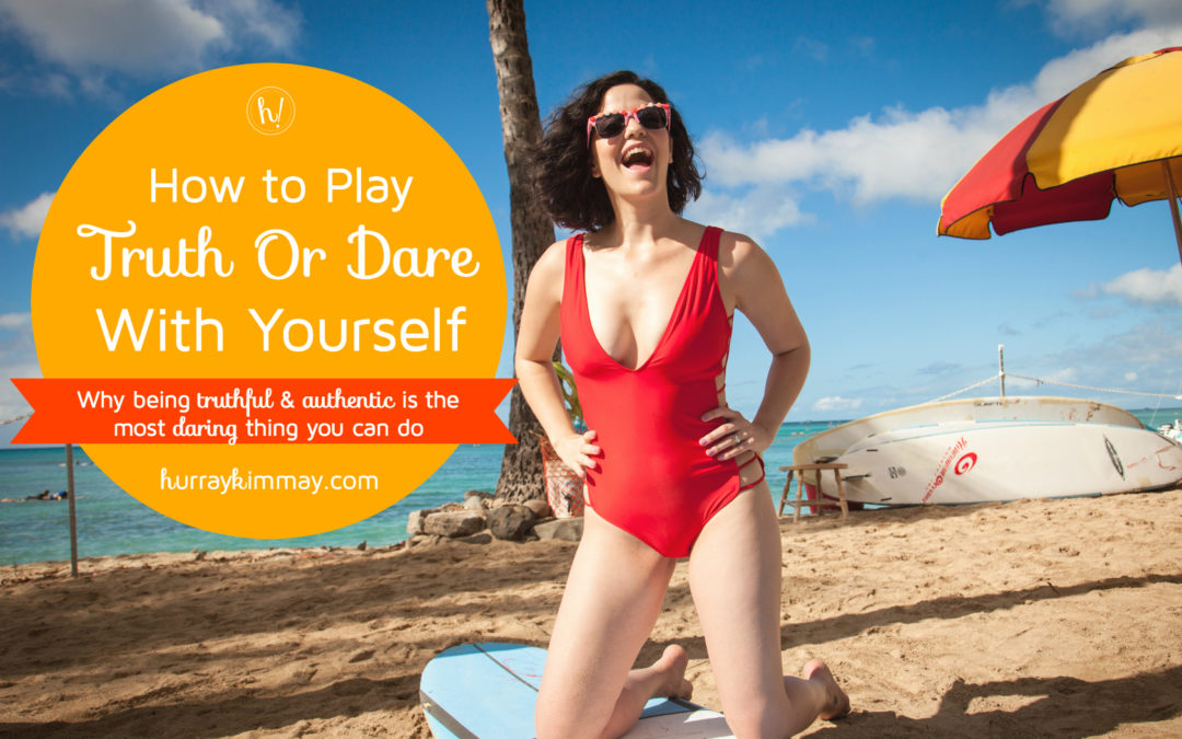 Hurray for Truth or Dare With Yourself