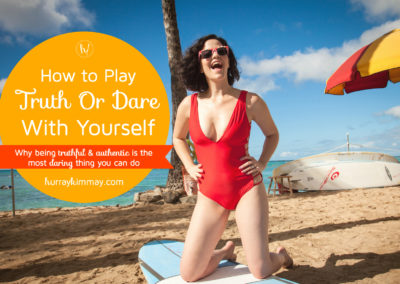 Truth or Dare Hurray kimmay Blog post - why being yourself is the biggest dare