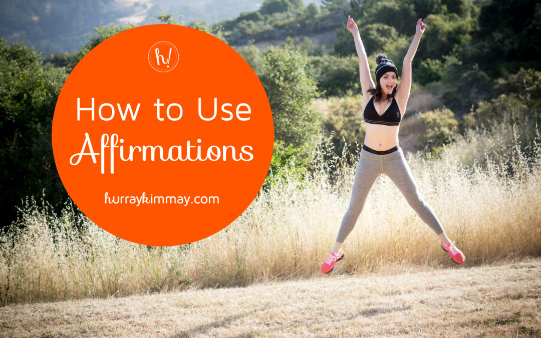 How to Use Affirmations