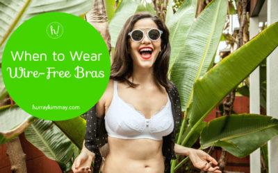 When to Wear a Wire-Free Bra