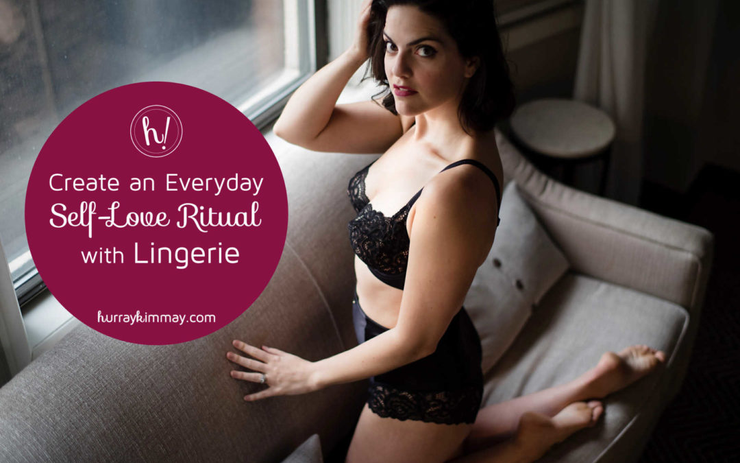 Create a Self Love Ritual with Lingerie