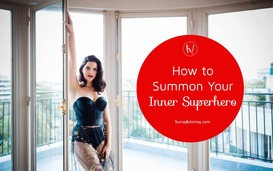 How to Summon Your Inner Superhero