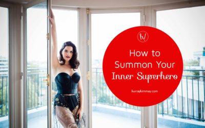 How to Summon Your Inner Superhero