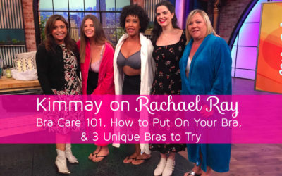 Kimmay on Rachael Ray – Bra Care