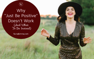 Why Just Be Positive Doesn't Work